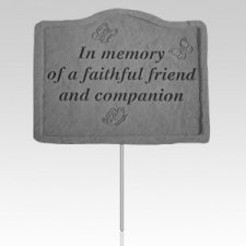 In Memory Of A Faithful Friend Garden Stake