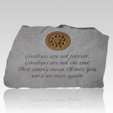 Goodbyes Are Not Forever Stone