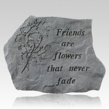 Friends Are Flowers Stone