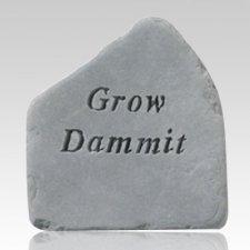 Grow Dammit Stone