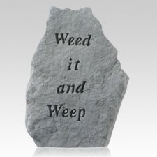 Weed It And Weep Garden Stone