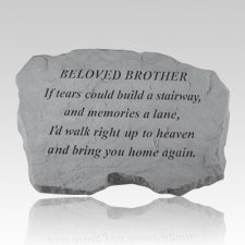 Beloved Brother If Tears Could Build Stone