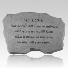 My Love Our Hearts Still Ache Stone