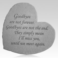 Goodbyes Are Not Forever Heart Stone